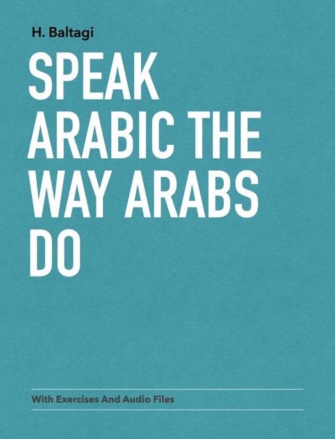 Speak Arabic The Way Arabs Do by Hadi Baltagi on Apple Books