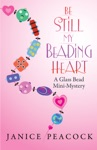 Be Still My Beading Heart A Glass Bead Mini-Mystery
