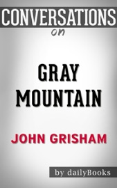 Gray Mountain A Novel By John Grisham Conversation Starters