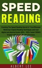 Speed Reading: Cracking The Speed Reading Secret in 1 hour! Discover World top 5 Speed Reading Techniques and read digital and physical books 400% - 500% faster! BONUS Chapter with Speed Reading Exerc