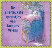 Download and Read Online De allerleukste sprookjes van Jacques Vriens