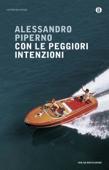 Download and Read Online Con le peggiori intenzioni