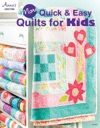 More Quick  Easy Quilts For Kids