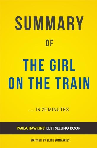 Elite Summaries - The Girl on the Train: by Paula Hawkins | Summary & Analysis