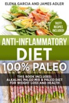 Anti-Inflammatory Diet 100 Paleo This Book Includes Alkaline Paleo Mix  Paleo Diet For Weight Loss And Health