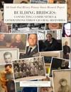 Building BridgesConnecting Communities  Generations Through Oral Histories Volume 2