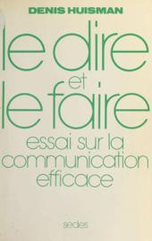 Le Dire et le Faire : essai sur la communication efficace