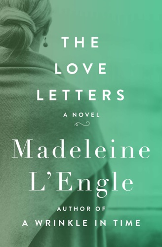Madeleine L'Engle - The Love Letters
