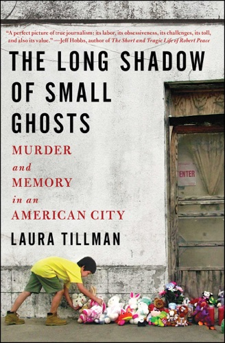 Laura Tillman - The Long Shadow of Small Ghosts