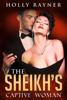 The Sheikh's Captive Woman - Holly Rayner