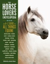 The Horse-Lovers Encyclopedia 2nd Edition