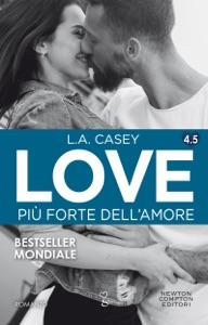 Love 4.5. Più forte dell'amore di L.A. Casey Copertina del libro