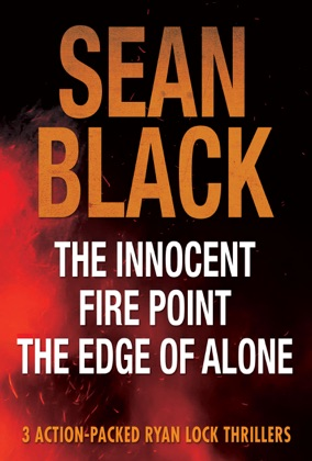 3 Action Packed Ryan Lock Thrillers: The Innocent; Fire Point; The Edge of Alone image