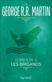 Le Trône de Fer (Tome 6) - Les Brigands