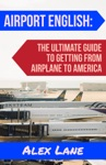 Airport English The Ultimate Guide For Getting From Airplane To America