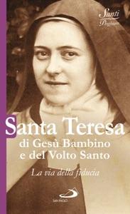 Santa Teresa di Gesù Bambino e del Volto Santo. La via della fiducia Book Cover