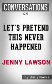 Let's Pretend This Never Happened By Jenny Lawson  Conversation Starters