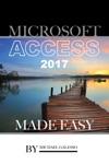 Microsoft Access 2017 Made Easy