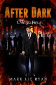 After Dark: Chicago Fire