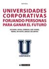 Universidades Corporativas Forjando Personas Para Ganar El Futuro