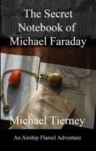 The Secret Notebook Of Michael Faraday