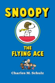 Snoopy the Flying Ace - Charles M. Schulz