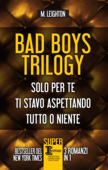 Bad Boys Trilogy