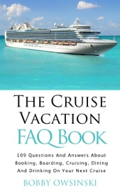THE CRUISE VACATION FAQ BOOK