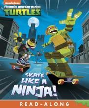 Skate Like a Ninja! (Teenage Mutant Ninja Turtles) (Enhanced Edition)