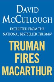 Truman Fires MacArthur (ebook excerpt of Truman) PDF Download