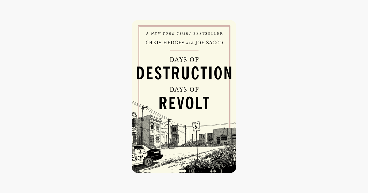 Days of Destruction, Days of Revolt - Chris Hedges & Joe Sacco