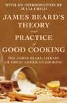 James Beards Theory And Practice Of Good Cooking