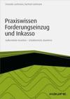 Praxiswissen Forderungseinzug Und Inkasso - Inkl Arbeitshilfen Online