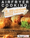 Air Fryer Cooking 12 Delicious Chicken Air Fryer Recipes