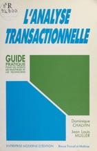L'analyse Transactionnelle : Guide Pratique Pour Les Agents De Maîtrise Et Les Techniciens