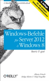 WINDOWS-BEFEHLE FüR SERVER 2012 &  WINDOWS 8: KURZ & GUT