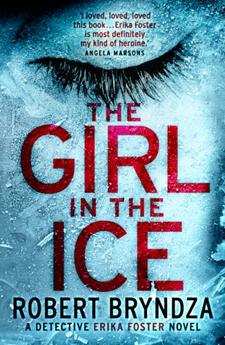 The Girl in the Ice - Robert Bryndza - Robert Bryndza