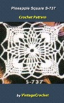 Pineapple Square S-737 Vintage Crochet Pattern