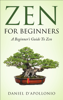 D. D'apollonio - Zen: Zen for Beginners a Beginners Guide to Zen artwork