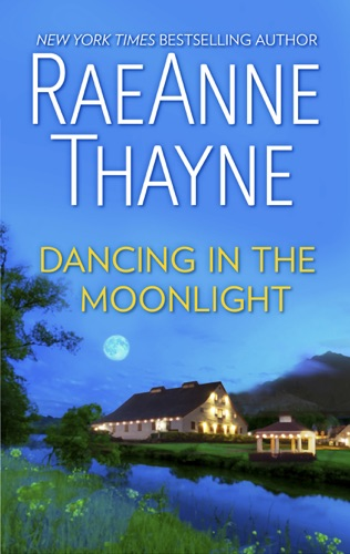 RaeAnne Thayne - Dancing in the Moonlight