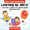 Learning My ABCs A Little Baby  Toddlers First Alphabet Learning And Discovery Book - Baby  Toddler Alphabet Books