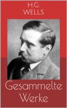 Gesammelte Werke (Vollständige und illustrierte Ausgaben: Die Zeitmaschine, Die ersten Menschen im Mond, Die Insel des Dr. Moreau u.v.m.)