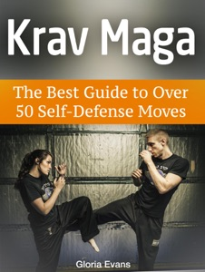 Krav Maga: The Best Guide to Over 50 Self-Defense Moves Book Cover