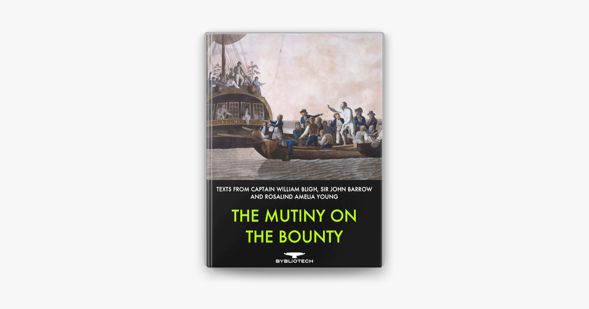 The Mutiny on the Bounty - Captain William Bligh