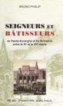 Seigneurs Et Btisseurs  Le Chteau Et Lhabitat Seigneurial En Haute-Auvergne Et Brivadois Entre Le XIe Et Le XVe Sicle