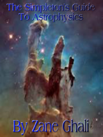 The Simpleton's Guide to Astrophysics book