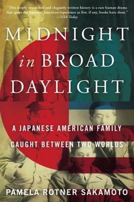 Midnight in Broad Daylight - Pamela Rotner Sakamoto book