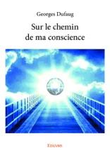 Sur Le Chemin De Ma Conscience