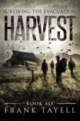 Surviving The Evacuation, Book 6: Harvest