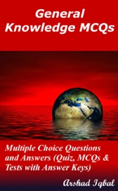 General Knowledge Multiple Choice Questions and Answers (MCQs): Quizzes & Practice Tests with Answer Key (General Knowledge Quick Study Guide & Course Review Book 1)